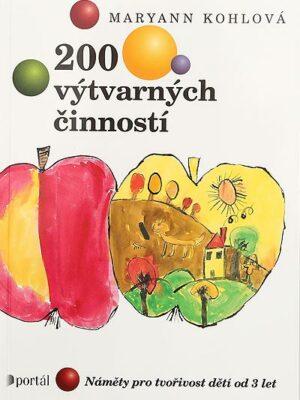 200 výtvarných činností - Náměty pro tvořivost dětí od 3 let