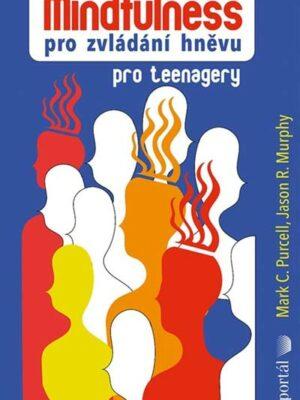 Mindfulness pro zvládání hněvu pro teenageri